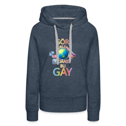 Gör Världen En Tjänst, Bli Gay LBGTQ+ - Premiumluvtröja dam