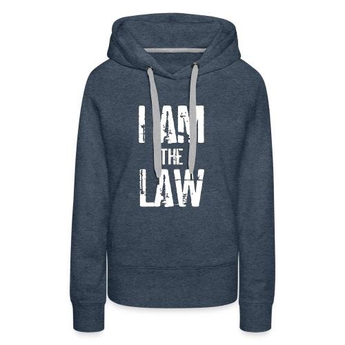 Tank top girl woman I AM THE LAW per avvocatessa - Women's Premium Hoodie