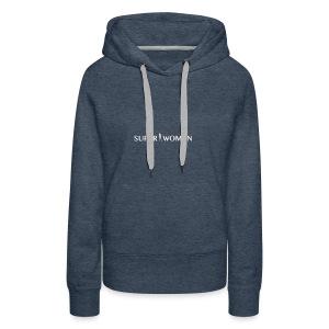 Super_woman - Frauen Premium Hoodie