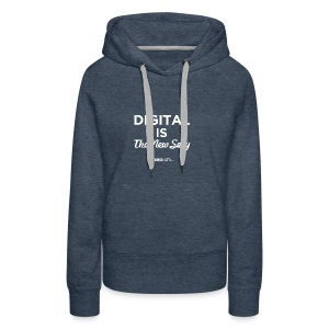 Digital is the New Sexy - Felpa con cappuccio premium da donna
