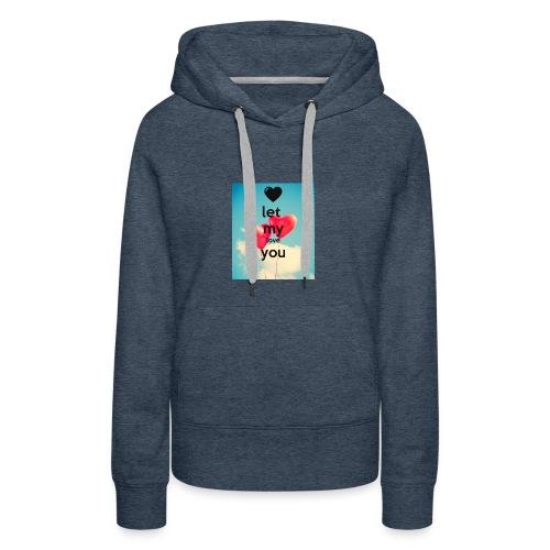 let my love you 1 - Vrouwen Premium hoodie