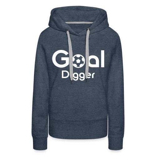Goal Digger 2 - Women's Premium Hoodie