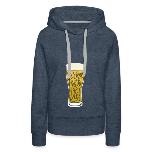 bière, la bière c'est la vie! - Sweat-shirt à capuche Premium pour femmes
