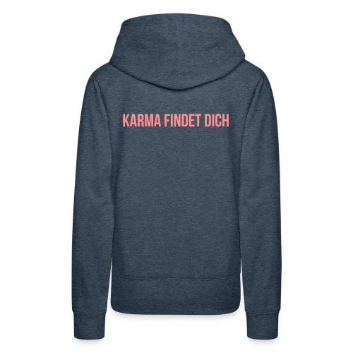 Karma Findet Dich - Frauen Premium Hoodie