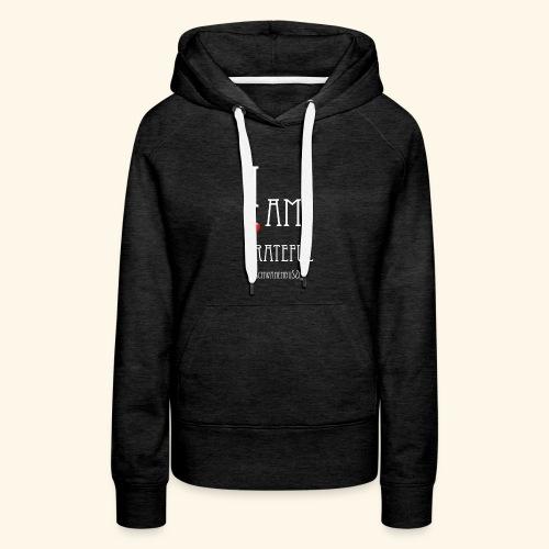 T Shirt Druck I am grateful Schwanenbussi weiss - Frauen Premium Hoodie