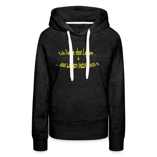 Ich-liebe-das-Leben-gelb - Frauen Premium Hoodie
