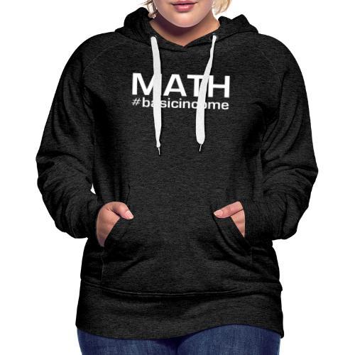 math white - Vrouwen Premium hoodie