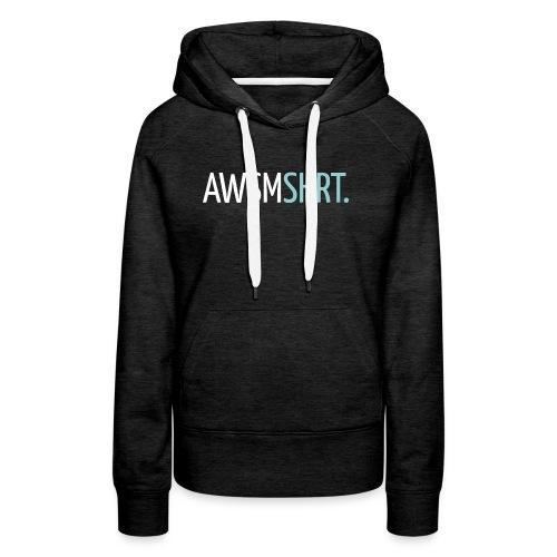 awsmshrt3000 - Vrouwen Premium hoodie