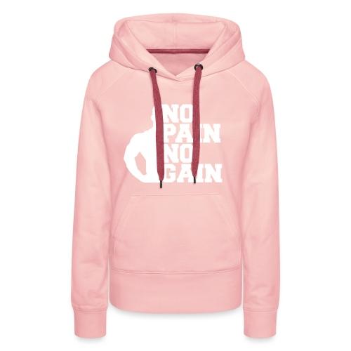 no pain no gain - Sweat-shirt à capuche Premium pour femmes