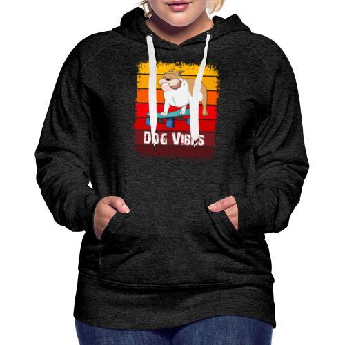 Dog vibes - Vrouwen Premium hoodie