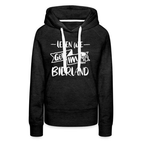 Bier Trinken leben wie Gott im Bierland Shirt - Frauen Premium Hoodie