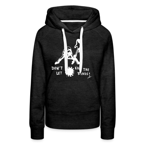 Don't let Corona kill the Bands! - Frauen Premium Hoodie