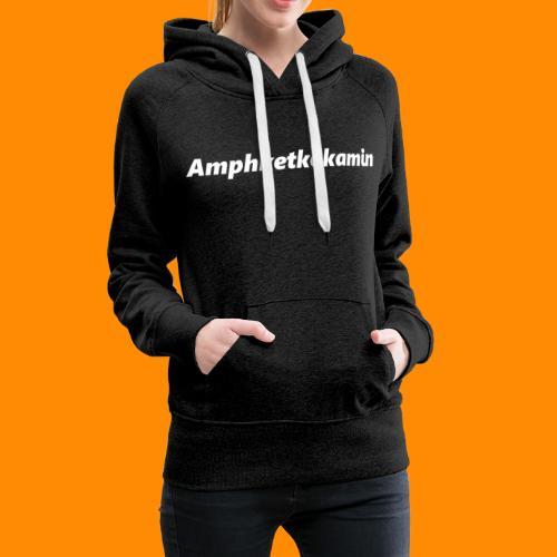 Amphketkokamin - Frauen Premium Hoodie