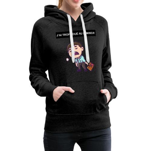 J'ai trop joué au démineur - Sweat-shirt à capuche Premium pour femmes