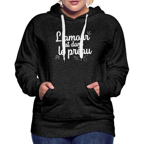 L'amour est dans le préau (lettrage blanc) - Sweat-shirt à capuche Premium pour femmes