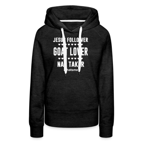 Jesus follower goat lover nap taker - Women's Premium Hoodie