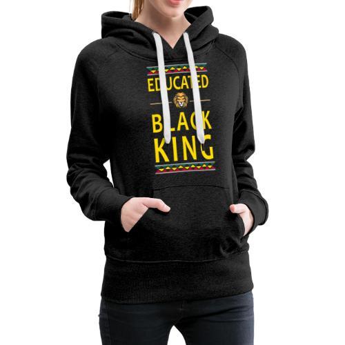 Educated Black King abstand - Frauen Premium Hoodie