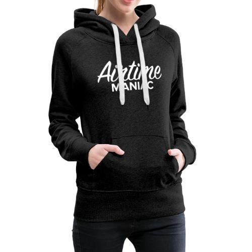 Airtime Maniac - Sweat-shirt à capuche Premium pour femmes
