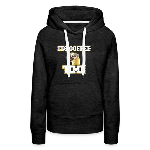 Mops im Kaffee Becher. Its Coffee Time Pug in Cup - Frauen Premium Hoodie