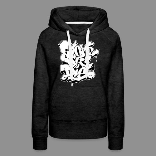 Smoke or Die (Style) - Frauen Premium Hoodie