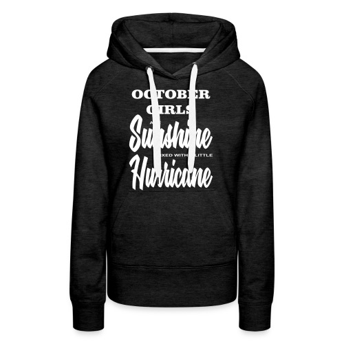 October Girls are Sunshine mixed with a little ... - Frauen Premium Hoodie