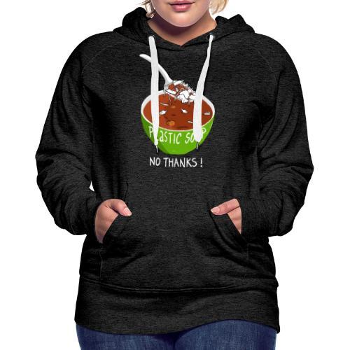 Plastic Soup No Thanks - Vrouwen Premium hoodie