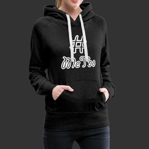 T-shirt dam Premium, Hashtag MeToo - Premiumluvtröja dam