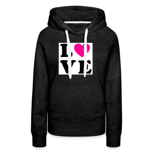 Love t-shirt - Sweat-shirt à capuche Premium pour femmes