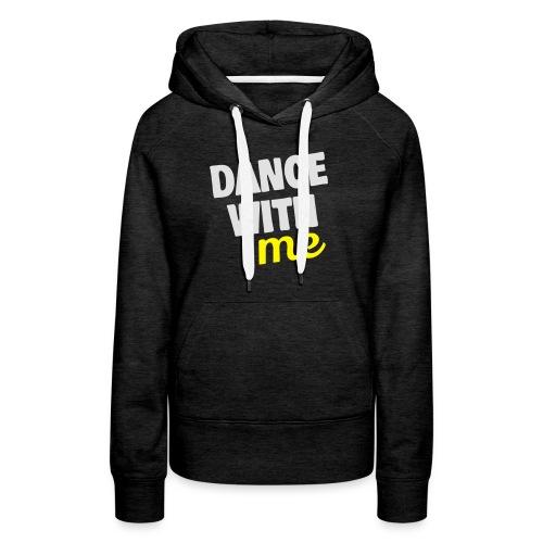 dance with me - Frauen Premium Hoodie