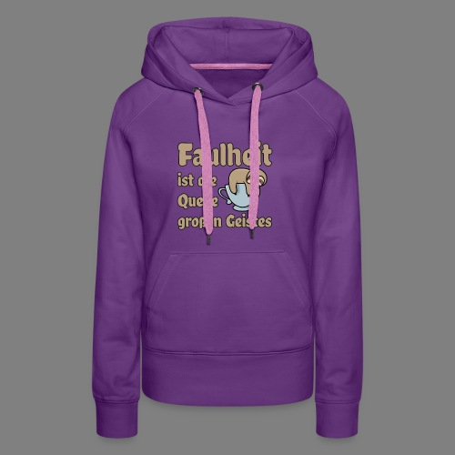 Faulheit - Frauen Premium Hoodie