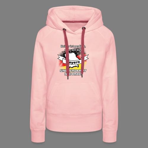 Perfekt Bayern - Frauen Premium Hoodie
