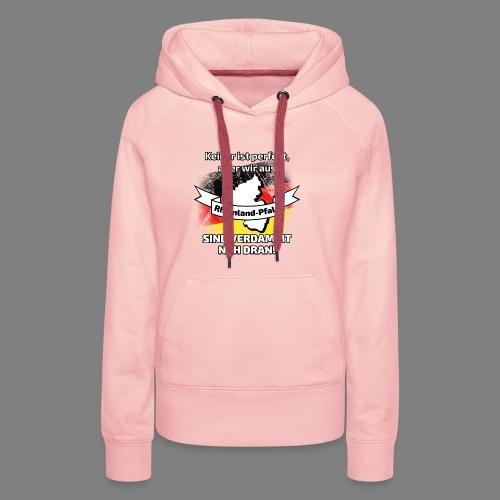 Perfekt Rheinland-Pfalz - Frauen Premium Hoodie