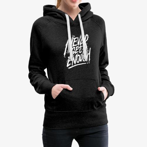 Never Get Enough - Sweat-shirt à capuche Premium pour femmes