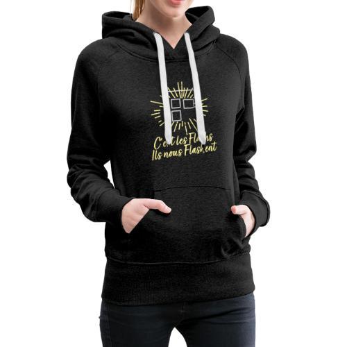 C'est les flashs ils nous flashent ! - Sweat-shirt à capuche Premium pour femmes
