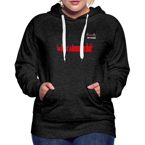 what about you red 25 years - Frauen Premium Hoodie
