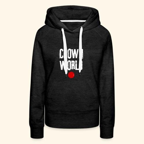 Clown world - Sweat-shirt à capuche Premium pour femmes