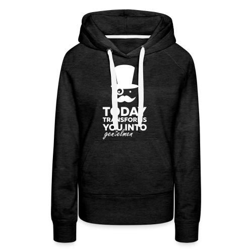 Gentleman today ? - Sweat-shirt à capuche Premium pour femmes