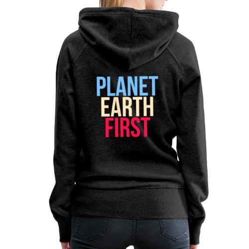 Planet Earth First - Fridays For Future - Frauen Premium Hoodie