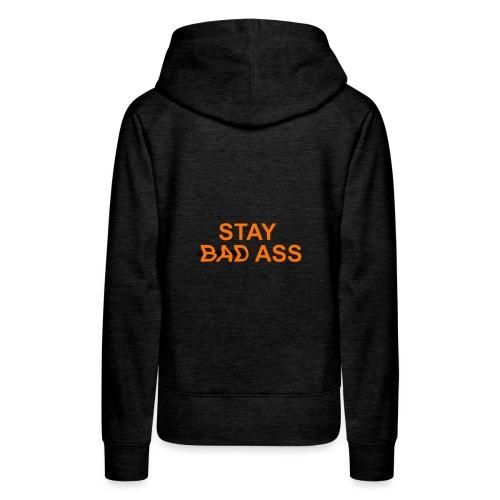 STAY BAD ASS - Sudadera con capucha premium para mujer