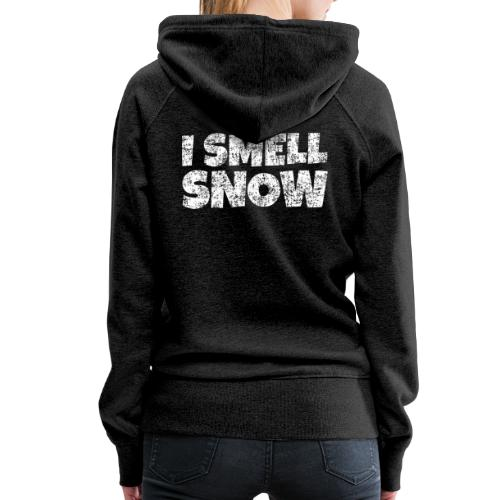I Smell Snow Schnee, Weihnachten & Wintersport - Frauen Premium Hoodie