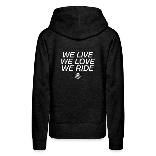 WE RIDE - Frauen Premium Hoodie
