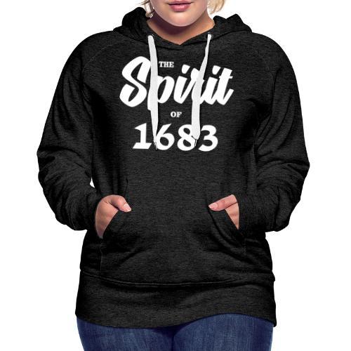 The Spirit of 1683 - Frauen Premium Hoodie