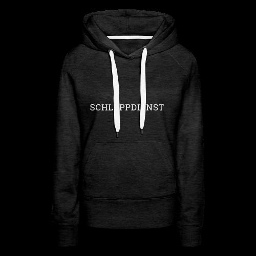 SCHLEPPDIENST - SCHRIFT - Frauen Premium Hoodie