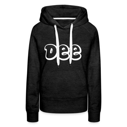 Dee T-Shirt! - Vrouwen Premium hoodie