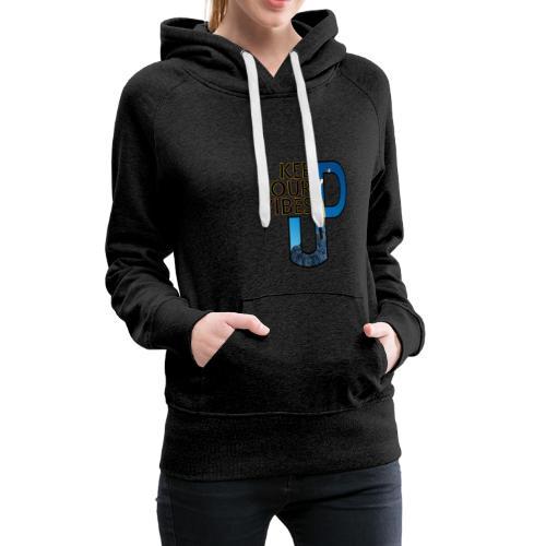 KEEP YOUR VIBES UP 2 - Sweat-shirt à capuche Premium pour femmes