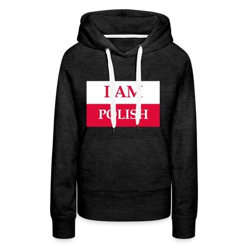 I am polish - Bluza damska Premium z kapturem