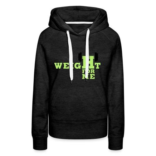 Weight for me - Vrouwen Premium hoodie