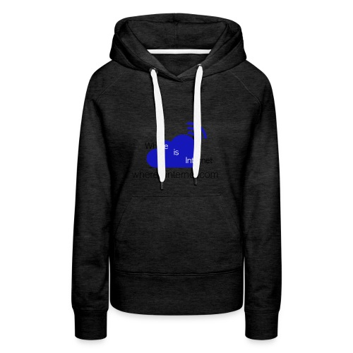 Where is the Internet - Women's Premium Hoodie