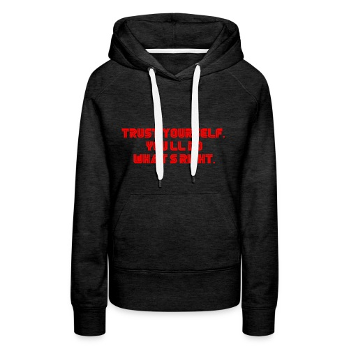 Trust yourself. You'll do what's right. #mrrobot - Women's Premium Hoodie