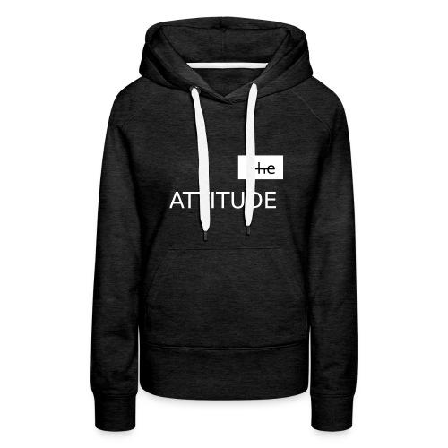 The Attitude - Style - Frauen Premium Hoodie